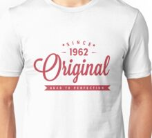 Since 1962 Original Aged To Perfection Unisex T-Shirt