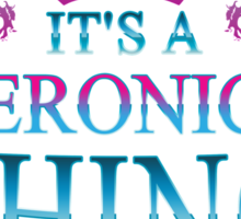 it's a VERONICA thing Sticker