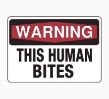 Warning this human bites  One Piece - Short Sleeve