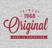 Since 1968 Original Aged To Perfection by rardesign