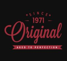 Since 1971 Original Aged To Perfection by rardesign