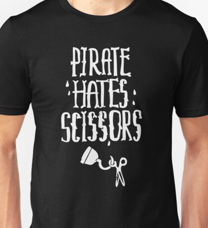 Pirate hates scissors Unisex T-Shirt