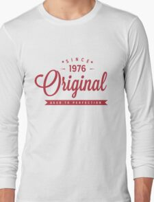 Since 1976 Original Aged To Perfection Long Sleeve T-Shirt