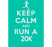 Keep Calm and Run a 20k Female (DS) Photographic Print