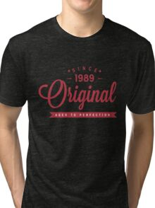 Since 1989 Original Aged To Perfection Tri-blend T-Shirt