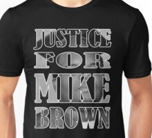 JUSTICE FOR MIKE BROWN #NOJUSTICENOPEACE Unisex T-Shirt