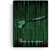 There is no spoon by neo Canvas Print