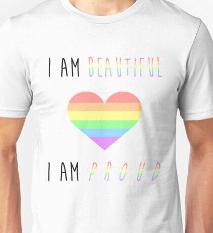"""""""I am beautiful...I am proud"""" Gay Unisex T-Shirt"""