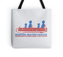 Remain Seated Please Tote Bag