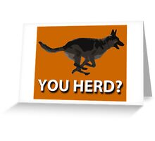 YOU HERD? Greeting Card