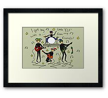 I Get By with a Little 'Elf' from My Friends Framed Print
