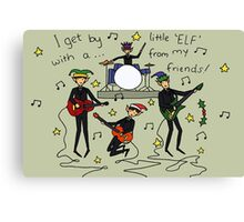 I Get By with a Little 'Elf' from My Friends Canvas Print