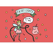 What Fairy Light Life is Like Photographic Print