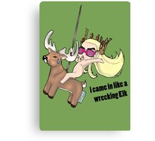 i came in like a wrecking Elk Canvas Print