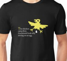 The chicken came first Unisex T-Shirt