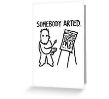 Van Gogh Somebody Arted Greeting Card
