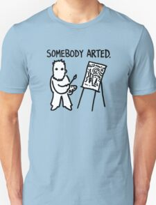 Van Gogh Somebody Arted T-Shirt