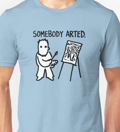 Van Gogh Somebody Arted Unisex T-Shirt