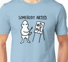 Pablo Picasso Somebody Arted Unisex T-Shirt