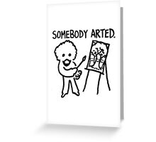 Bob Ross Somebody Arted Greeting Card