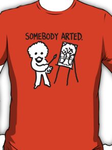 Bob Ross Somebody Arted T-Shirt