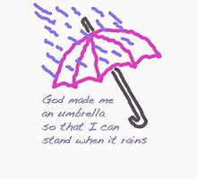God Made Me An Umbrella So That I Can Stand When It Rains Womens Fitted T-Shirt