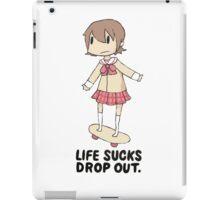 Life Sucks Drop Out iPad Case/Skin