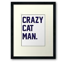 Crazy Cat Man Framed Print