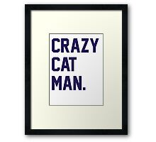 Crazy Cat Man Framed Print