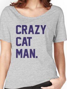 Crazy Cat Man Women's Relaxed Fit T-Shirt