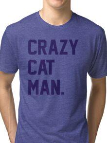 Crazy Cat Man Tri-blend T-Shirt
