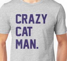 Crazy Cat Man Unisex T-Shirt