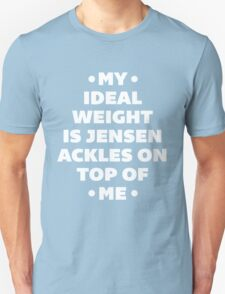 My Ideal Weight is Jensen Ackles T-Shirt