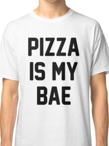 Pizza Is My Bae! Classic T-Shirt