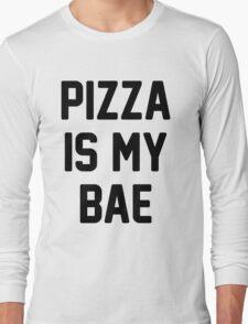 Pizza Is My Bae! Long Sleeve T-Shirt
