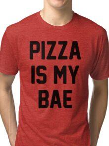 Pizza Is My Bae! Tri-blend T-Shirt