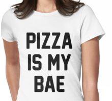 Pizza Is My Bae! Womens Fitted T-Shirt