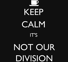 Keep Calm, it's Not Our Division T-Shirt