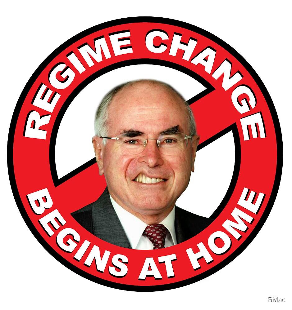 Regime Change Begins At Home by GMac