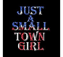 Just A Small Town Girl, USA, Stars and Stripes Photographic Print