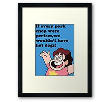 If Every Pork Chop Were Perfect... Framed Print