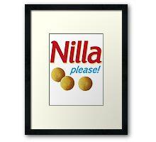 Nilla please! Framed Print