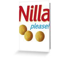 Nilla please! Greeting Card