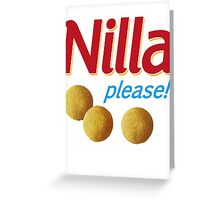 Nilla please! Greeting Card