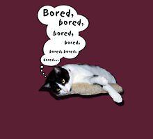 Bored, bored, bored ... Unisex T-Shirt