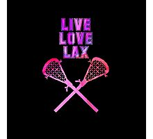 Live, Love, Lax, Lacrosse, Sports,  Photographic Print