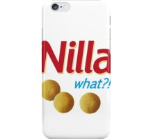 Nilla what iPhone Case/Skin