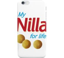 Nilla for life iPhone Case/Skin