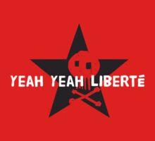 Yeah Yeah Liberté by Dan Donovan