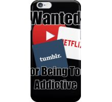 Youtube, Netflix and Tumblr Wanted  iPhone Case/Skin
